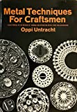 img - for Metal Techniques for Craftsmen: A Basic Manual for Craftsmen on the Methods of Forming and Decorating Metals book / textbook / text book