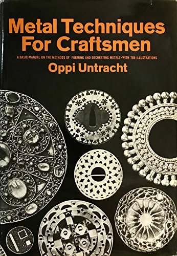 Metal Techniques for Craftsmen: A Basic Manual for Craftsmen on the Methods of Forming and Decorating Metals -with 769 I