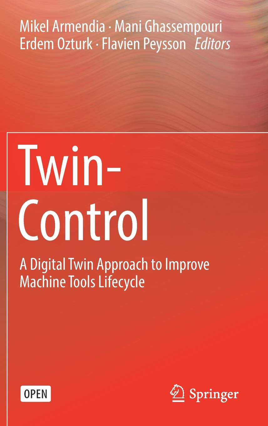 Twin Control  A Digital Twin Approach To Improve Machine Tools Lifecycle