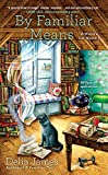 By Familiar Means (A Witch's Cat Mystery)