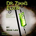 Dr. Zimm's Elixir | Mike Lee