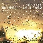 Ha dejado de llover [It Has Stopped Raining] | Andrés Barba