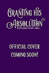 Granting His Absolution: A Gargoyle Romance (Cloth & Stone Book 3) Kindle Edition
