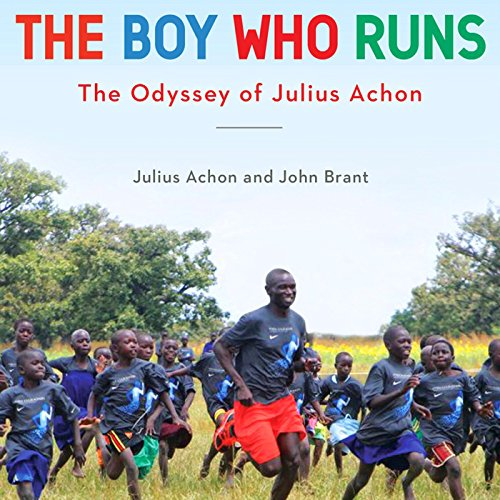 The Boy Who Runs: The Odyssey of Julius Achon by Random House Audio