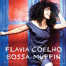 Amazon.com: Bossa Muffin: Flavia Coelho: MP3 Downloads