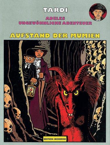 Adeles ungewöhnliche Abenteuer Band 04: Der Aufstand der Mumien Gebundenes Buch – 1. Januar 1991 Jacques Tardi Edition Moderne 3907010582 MAK_GD_9783907010587