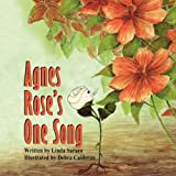 Agnes Rose's One Song, Linda Saraco, 193604661X