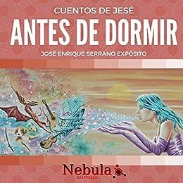 Cuentos de antes de dormir (Cuentos de Jesé nº 1) (Spanish Edition)