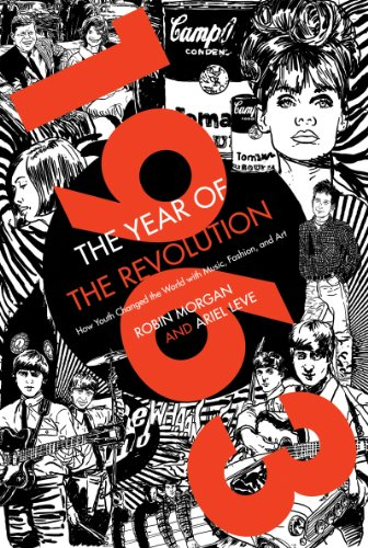 1963: The Year of the Revolution: How Youth Changed the World with Music, Art, and Fashion cover