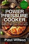 Power Pressure Cooker: 25 Easy Instan...