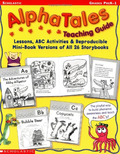 Alpha Tales Lessons, ABC Activities, and Reproducible Mini-Book Versions of All 26 Storybooks