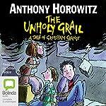 The Unholy Grail: Groosham Grange, Book 2 | Anthony Horowitz