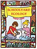 Schoolyard Ecology, Katharine Barrett and Carolyn Willard, 0912511370
