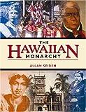 The Hawaiian Monarchy, Allan Seiden, 1566476488