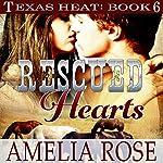 Rescued Hearts: Texas Heat, Book 6 | Amelia Rose
