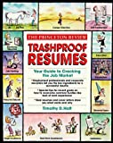 Trashproof Resumes, Timothy Haft and Princeton Review Staff, 0679759115
