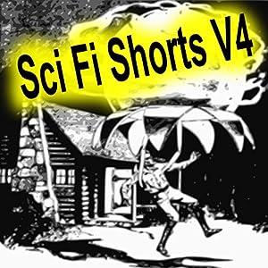 Sci Fi Shorts, Volume 4 Audiobook