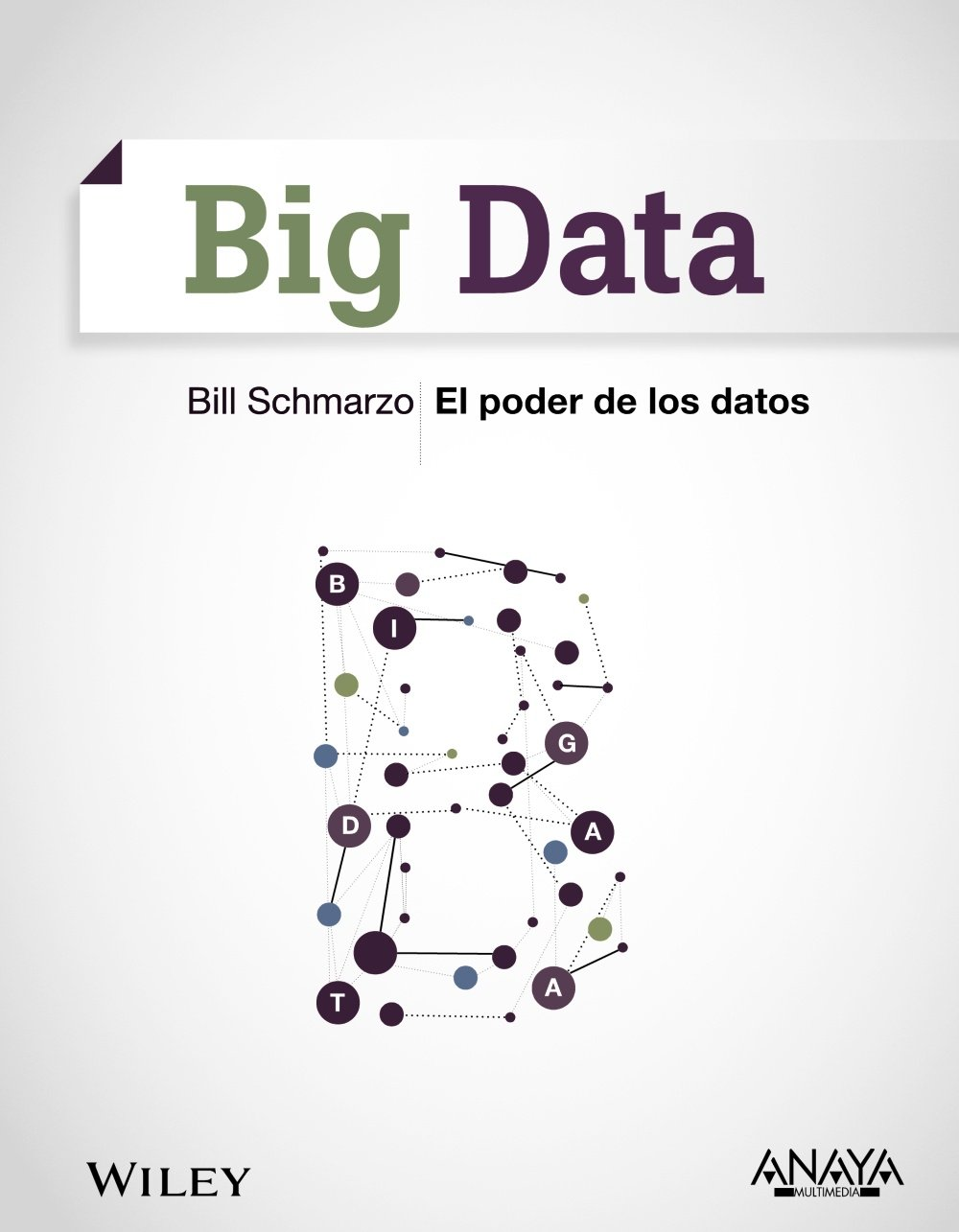 Big Data. El poder de los datos (Títulos Especiales) Tapa blanda – 2 jun 2014 Bill Schmarzo Anaya 8441535760 Relational databases