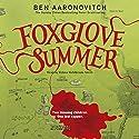 Foxglove Summer: Rivers of London, Book 5 | Livre audio Auteur(s) : Ben Aaronovitch Narrateur(s) : Kobna Holdbrook-Smith