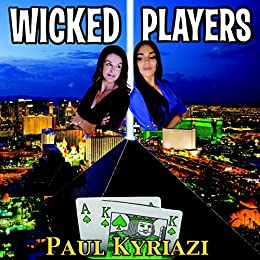 Wicked Players: A Las Vegas Crime Thriller by [Kyriazi, Paul]