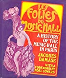 img - for Les Folies du Music-Hall: A History of the Music-Hall in Paris from 1914 to the Present Day book / textbook / text book