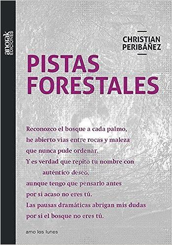 Pistas forestales (Amo los lunes): Amazon.es: Peribáñez Baiges ...
