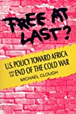 Book cover for Free At Last?: U.S. Policy Toward Africa and the End of the Cold War