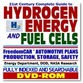 21st Century Complete Guide to Hydrogen Energy and Fuel Cells, FreedomCAR, Automotive Plans, Hydrogen Production, Storage, and Safety, Fuel Cell Designs and Technology, with Energy Department, DOD, and NASA Research  Series on Renewable Energy, Biofuels, Bioenergy, and Biobased Products (DVD-ROM)