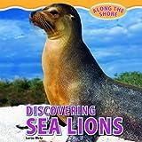 Discovering Sea Lions, Lorijo Metz, 1448849926