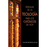 Manual de la Teología Para Los Católicos de Hoy