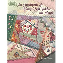 An Encyclopedia of Crazy Quilt Stitches and Motifs by Linda Causee (1997-02-01)