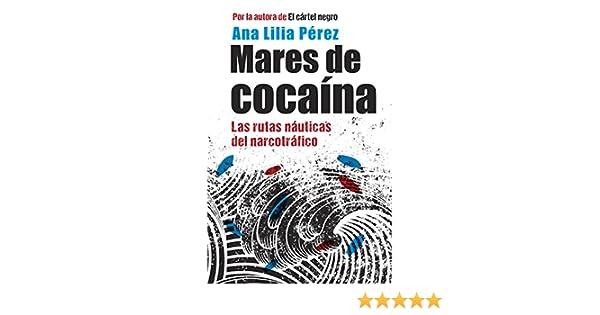 Mares de cocaina (Spanish Edition): Ana Lilia Perez ...