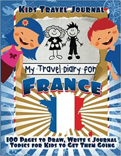 Kids Travel Journal My Travel Diary For France Lunar Glow Journals