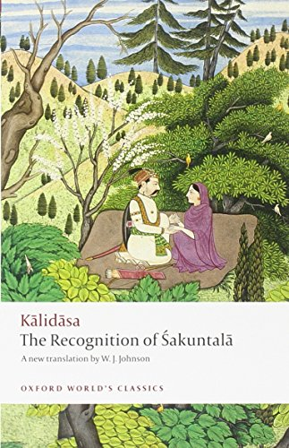 The Recognition of Sakuntala: A Play In Seven Acts (Oxford World's Classics)