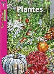 Plantes Niveau 1 - Tous lecteurs ! - Ed.2010