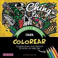 Chinga tu - Groserias e Insultos Para Colorear: Ilustraciones que liberan el estres en adultos