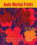 Andy Warhol Prints: A Catalogue Raisonné 1962-1987