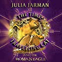 The Time-Travelling Cat and the Roman Eagle Audiobook by Julia Jarman Narrated by David Collins