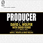 Producer: A Memoir | David L Wolper