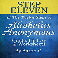 Step Eleven of the Twelve Steps of Alcoholics Anonymous