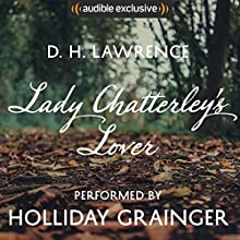 Lady Chatterley's Lover: An Audible Exclusive Performance Audiobook by D. H. Lawrence, Fern Riddell - introduction Narrated by Holliday Grainger, Fern Riddell - introduction