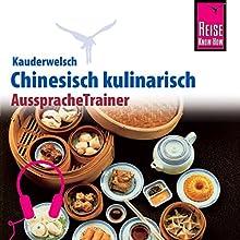 Chinesisch kulinarisch (Reise Know-How Kauderwelsch AusspracheTrainer) Hörbuch von Katharina Sommer, Francoise Hauser Gesprochen von: Ying-Bin Yü, Kerstin Belz