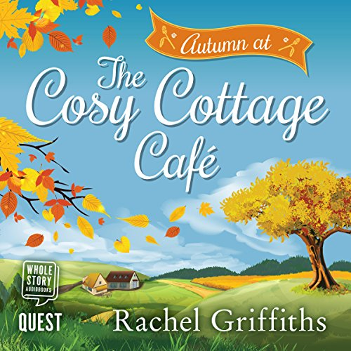 Autumn at the Cosy Cottage Cafe: The Cosy Cottage Café, Book 2