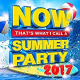 Now That's What I Call A Summer Party 2017