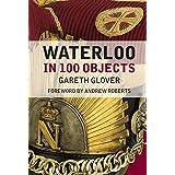 Waterloo in 100 Objects