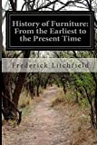 History of Furniture: from the Earliest to the Present Time, Frederick Litchfield, 1499794800