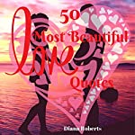 The 50 Most Beautiful Love Quotes | Diana Roberts