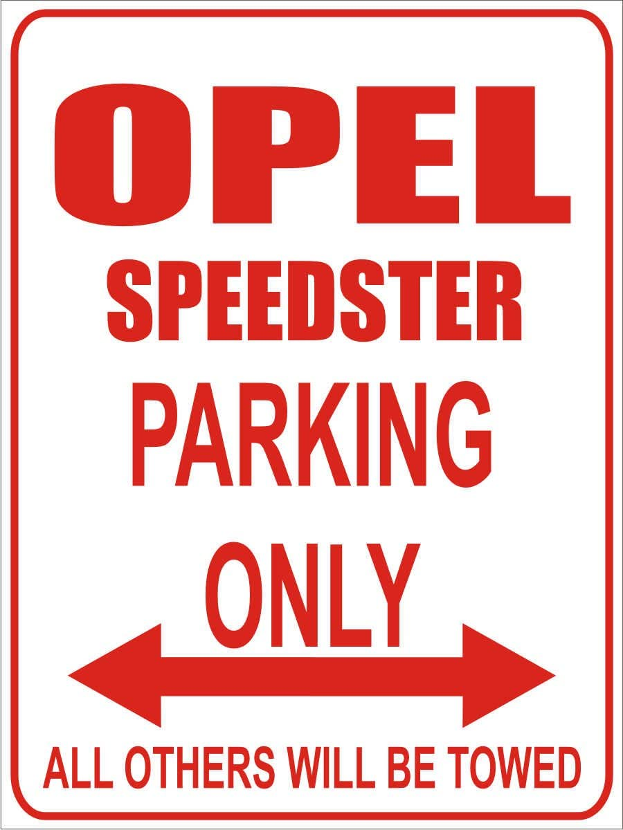 Parking Only- Wei/ß-Rot Opel Speedster Parkplatzschild 32x24 cm Parking Only INDIGOS Parkplatz Alu Dibond