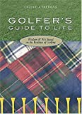 img - for Golfer's Guide To Life: Wisdom & Wit Based On The Realities Of Golfing book / textbook / text book