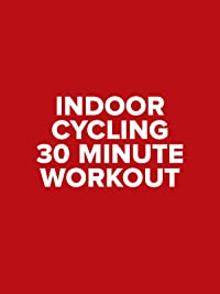 Indoor Cycling – 30 Minute Workout